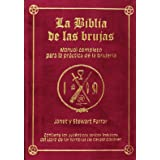 La Biblia de las brujas. Obra completa. Terciopelo rojo: Manual completo para la práctica de la brujería
