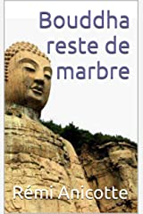 Bouddha reste de marbre Format Kindle