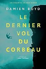 Le dernier vol du corbeau (Les enquêtes de Nick Dixon t. 1) (French Edition) Kindle Edition