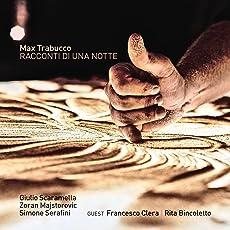 Racconti di una notte (feat. Giulio Scaramella, Zoran Majstorovic, Simone Serafini)