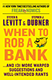 When to Rob a Bank: ...And 131 More Warped Suggestions and Well-Intended Rants (English Edition)