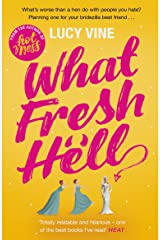 What Fresh Hell: The most hilarious novel you'll read this year Kindle Edition
