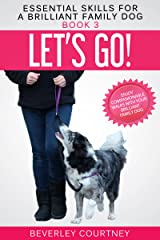 Let's Go!: Enjoy Companionable Walks with your Brilliant Family Dog (Essential Skills for a Brilliant Family Dog Book 3) Kindle Edition