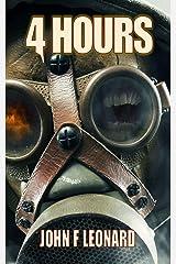 4 Hours: An Apocalyptic Horror Novella (Ferine Apocalypse) Kindle Edition