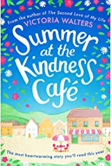 Summer at the Kindness Cafe: The perfect feel-good read for 2019 Kindle Edition
