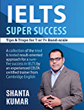 IELTS SUPER SUCCESS : Tips & Traps For 7 & 7+ Band-Scale, Best IELTS General/Academic Training book for 2019