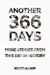 Another 366 Days: More Stories From This Day in History Kindle Edition