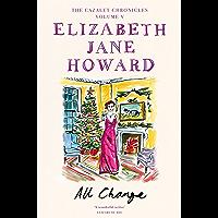 All Change: Elizabeth Jane Howard (The Cazalet Chronicle Book 5) (English Edition)
