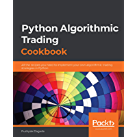 Python Algorithmic Trading Cookbook: All the recipes you need to implement your own algorithmic trading strategies in…