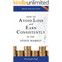 How to Avoid Loss and Earn Consistently in the Stock Market: An Easy-To-Understand and Practical Guide for Every…