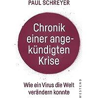 Chronik einer angekündigten Krise: Wie ein Virus die Welt verändern konnte: Wie ein Virus die Welt verndern konnte