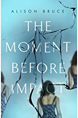 The Moment Before Impact Kindle Edition