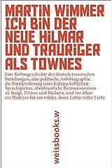 Ich bin der neue Hilmar und trauriger als Townes: Eine Kulturgeschichte der deutsch-texanischen Beziehungen, eine politische Autobiographie, die Poetikvorlesung ... zu Songs, Filmen und Büchern... Kindle Ausgabe