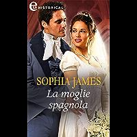 La moglie spagnola (eLit) (Un lord in cerca di moglie Vol. 3) (Italian Edition)