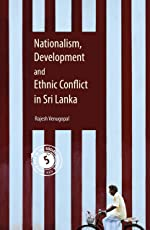 Nationalism, Development and Ethnic Conflict in Sri Lanka (South Asia in the Social Sciences)