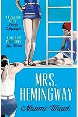 Mrs. Hemingway: A Richard and Judy Book Club Selection Kindle Edition