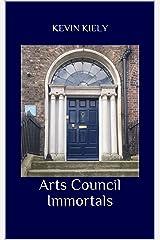 Arts Council Immortals Kindle Edition