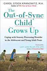 The Out-Of-Sync Child Grows Up: Coping with Sensory Processing Disorder in the Adolescent and Young Adult Years Paperback