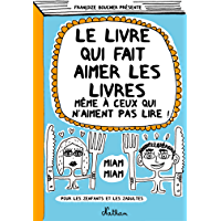 Le livre qui fait aimer les livres (FRANCOIZE BOUCH)
