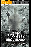 Il était une fois dans le brouillard (French Edition)