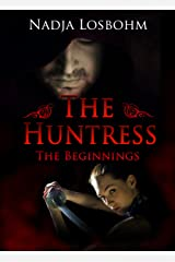 The Huntress (The Beginnings Book 1) (English Edition) Kindle Ausgabe