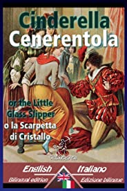 Cinderella - Cenerentola: Bilingual parallel text - Bilingue con testo a fronte: English-Italian / Inglese-Italiano