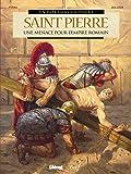 Saint Pierre: Une menace pour l'Empire romain