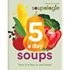 Soupologie 5 a day Soups: Your 5 a day in one bowl (English Edition)