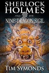 Sherlock Holmes and The Nine-Dragon Sigil Kindle Edition
