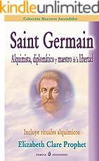 Saint Germain: alquimista, diplomatico y maestro de la libertad: Incluye rituales alquimicos (Spanish Edition)