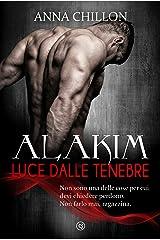 Alakim. Luce dalle Tenebre (Vol.1) (Alakim - Quadrilogia) Formato Kindle
