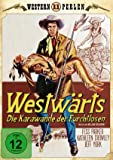 Westwärts - Die Karawane der Furchtlosen