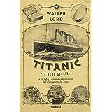 Titanic: La vera storia