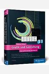 Grafik und Gestaltung: Design und Mediengestaltung von A bis Z Gebundene Ausgabe