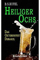 Heiliger Ochs: Das Oktoberfest-Debakel (Amadeus von Waldenbruck 1) Kindle Ausgabe