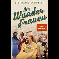Die Wunderfrauen: Freiheit im Angebot (Wunderfrauen-Trilogie 3) (German Edition)