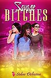 Savage Bitches (English Edition)
