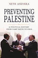 Preventing Palestine – A Political History from Camp David to Oslo