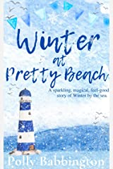 Winter at Pretty Beach : A heartwarming, deliciously romantic feel-good Christmas story of life by the sea. (Pretty Beach 3) Kindle Edition