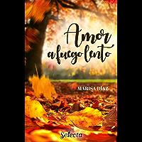 Amor a fuego lento (Spanish Edition)