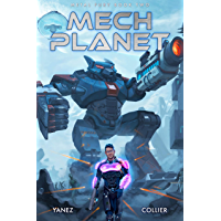 Mech Planet: A Mecha Space Opera Adventure (Metal Fury Book 2)