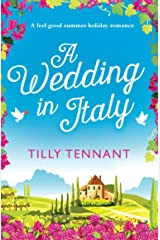 A Wedding in Italy: A feel good summer holiday romance (From Italy with Love Book 2) Kindle Edition