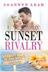 Sunset Rivalry (The Caliendo Resort: : A Small-Town Beach Romance Book 2) Kindle Edition