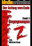 Z: Begegnungen (Z: Der Anfang vom Ende 3)
