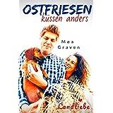 Ostfriesen küssen anders: Ostfrieslandliebe