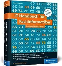 IT-Handbuch für Fachinformatiker: Ideal für die Bereiche Anwendungsentwicklung und Systemintegration. Mit vielen Prüfungsfragen und Übungen