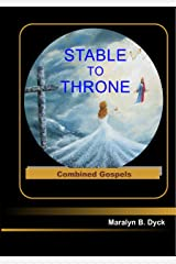 Stable to Throne: Combined Gospels (English Edition) Format Kindle