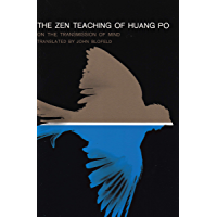 The Zen Teaching of Huang Po: On the Transmission of Mind (English Edition)