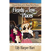 Fiends in Low Places: A Hannah Hickok and Ivy Morgan Witchy Mystery (English Edition)