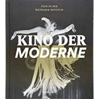 Kino der Moderne: Film in der Weimarer Republik
